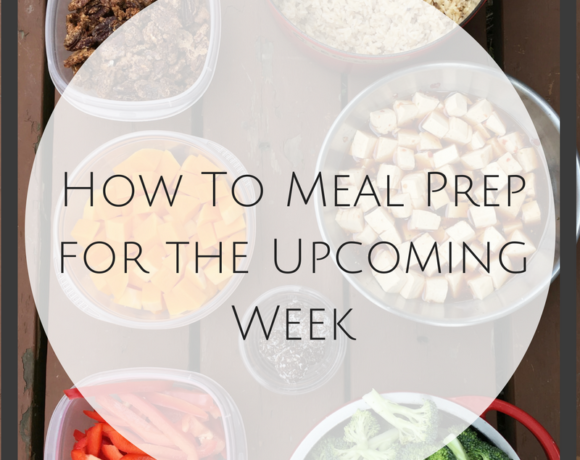 How To: Meal Prep For The Week Ahead & An Invitation to Our Virtual Meal Prep Party!