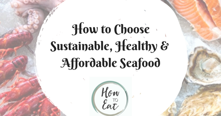 How to Choose Sustainable, Affordable and Healthful Seafood