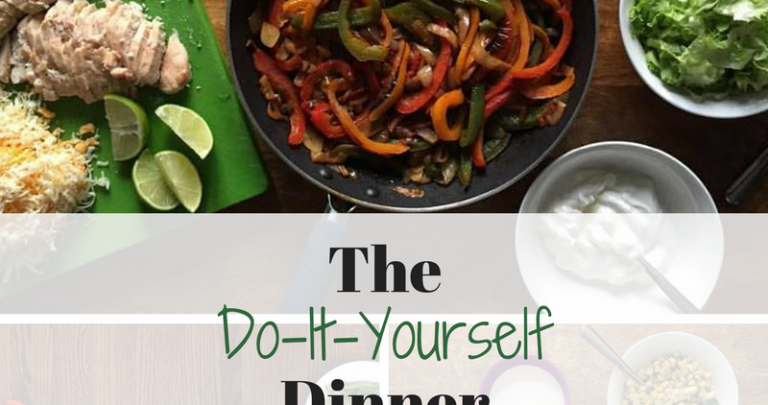 The Do-It-Yourself Dinner